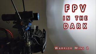 FPV in the Dark // Olight Warrior Mini 2 ????