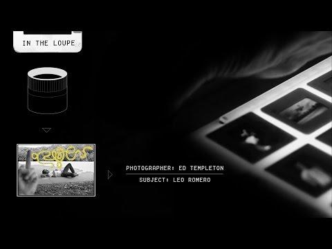 In The Loupe - Ed Templeton On Leo Romero