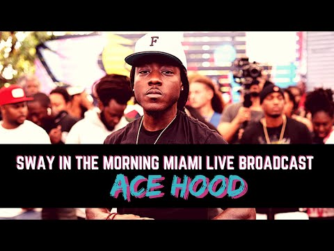 """Ace Hood Performs """"Hustle Hard"""", """"We Ball"""" &  """"FWEA"""" Live on Sway in the Morning Miami"""