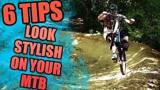 6 TIPS: LOOK STYLISH ON YOUR MTB