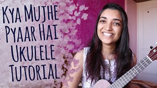 Kya mujhe pyar hai Playalong Ukulele Tutorial - YouTube