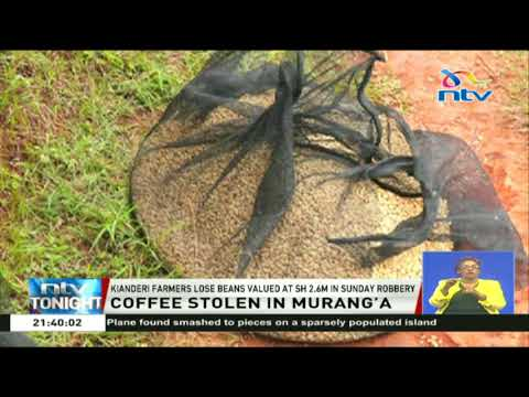 Kianderi farmers lose coffee beans valued at Ksh 2.6M in Sunday robbery