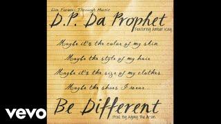 D.P. Da Prophet - Be Different (Audio) ft. Amber Kay