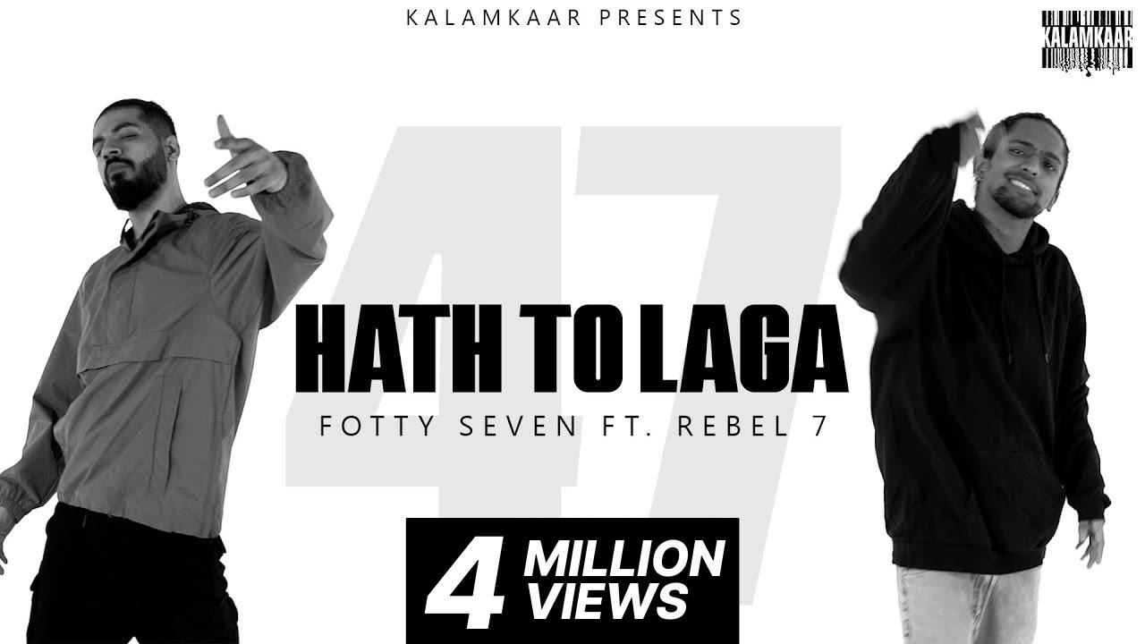 HAATH TOH LAGA Full Song Lyrics |  FOTTY SEVEN -  ft. REBEL - Lyricworld