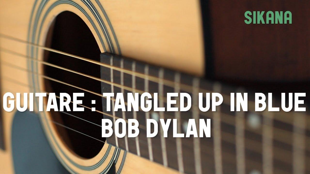 Bob dylan tangled up in blue apprendre jouer de la guitare sikana - Apprendre la guitare seul mi guitar ...