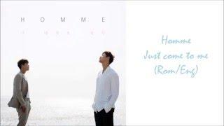Homme - Just come to me (Romanization,English Lyrics)