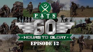 4th Intl PATS | 60 Hours to Glory; Military Reality Show | Episode - 12 | 24 July 2021 | ISPR