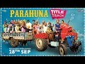 Parahuna Title Song - Nachhatar Gill | Mr. Wow | Punjabi Songs 2018 | Kulwinder Billa | Wamiqa Gabbi
