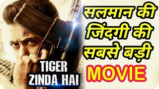 Tiger Zinda Hai Salman Khan Life Biggest Movie