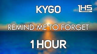 Kygo   Remind Me To Forget (Mikey C Remix) | [1 Hour Version]