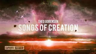 Theo Gobensen - Songs of Creation [HQ Edit]
