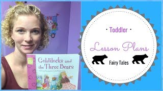 Toddler Lesson Plans/Fairy Tales/Goldilocks And The Three Bears