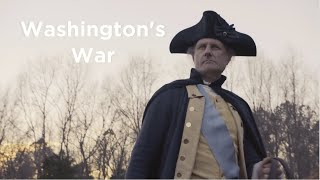 Washingtons War (Full Movie) - General George Washington And The Revolutionary War