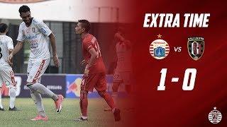 PERSIJA JAKARTA 1 - 0 BALI UNITED [Piala Indonesia 2019] | Extra Time
