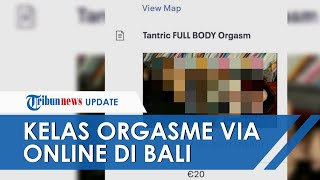 Lagi-lagi Kelas Orgasme Gegerkan Bali, Ditawarkan Via Online hingga Polisi Beri Keterangan
