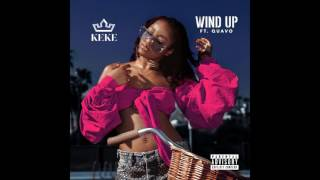 KEKE PALMER - WIND UP (FEAT. QUAVO) (Official Audio) (Free Download)