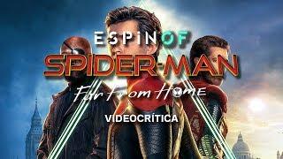 Crítica 'SPIDER-MAN: LEJOS DE CASA' | Opinión