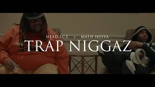 HEAD I.C.E x MATH HOFFA - TRAP NIGGAZ
