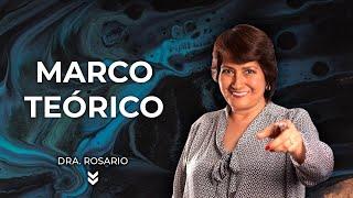 Cómo Hacer El Marco Teórico - Dra. Rosario Martínez