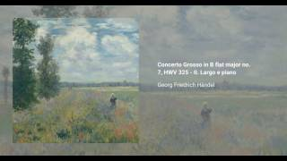 Concerto Grosso in B-flat major no. 7, HWV 325
