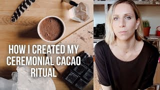 WHAT IS CACAO CEREMONY | How To Create A Cacao Ritual