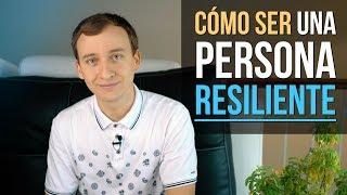 Video: Resiliencia - 5 Claves Para Ser Una Persona Resiliente