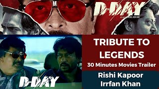 Tribute to Legends, Rishi Kapoor and Irrfan Khan, D DAY Full Movie Trailer | #Knowledgeforall