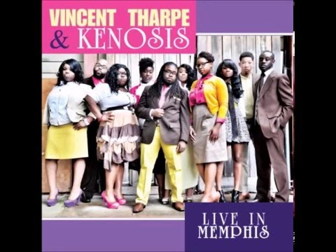 Vincent Tharpe & Kenosis - Thank You Lord