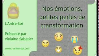 """Nos émotions, petites perles de transformation"""