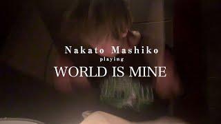 """Nakato Mashiko Playing """"WORLD IS MINE"""" (Age Factory)"""