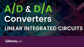 Analog to Digital and Digital to Analog Converters | Linear Integrated Circuits