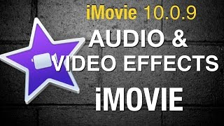 Audio and video effects in iMovie 10 - 2015