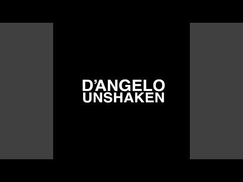 Unshaken - D'Angelo - Topic