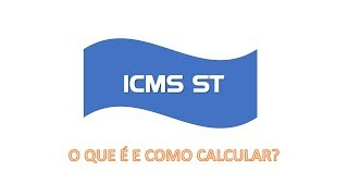 O que é ICMS ST e como calcular