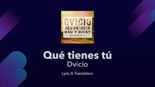 Dvicio - Qué Tienes Tú  S English And Spanish Translation - Ft Jesús   Reik & Mau Y Ricky