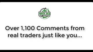 MOJO UNIVERSITY COMMENTS FROM REAL TRADERS JUST LIKE YOU