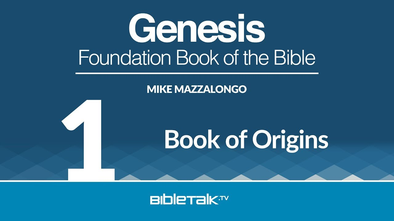 Genesis: Foundation Book of the Bible | BibleTalk tv