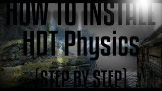 How to install HDT Physics (STEP BY STEP)