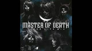 MASTER OF DEATH - AFTER LIFE MIX [Official Audio]