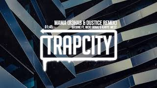 6ix9ine Ft. Nicki Minaj & Kanye West   MAMA (R3HAB & Dustice Remix)