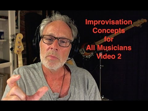 Improvisation Tips for All Musicians - Video 2 - You Tube