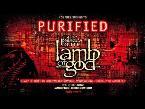 Lamb Of God: Purified (Remixed/Remastered) [Song Stream ...