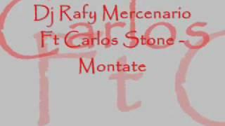 Dj Rafy Mercenario Ft Carlos Stone - Montate.