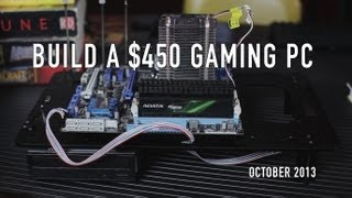 Build a $450 Gaming PC - Kill Your Console: Build #1