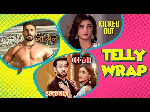 Top 10 Latest Telly News | Rashmi Desai Kicked Out, Naagin 3 Shoot, Ishqbaaz Off Air