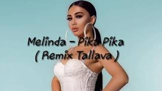 Melinda   Pika Pika ( Remix Tallava )