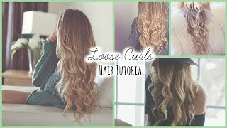 Loose Curls ♡ Hair Tutorial