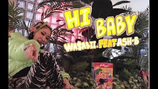 Queen Wasabii - Hi, Baby? (안녕, 쟈기?) (Feat. Ash-B)