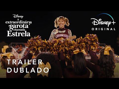 A Extraordinária Garota Chamada Estrela | Trailer Oficial Dublado | Disney+