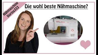 Nähmaschine Gritzner Dorina333 perfekt für Anfänger / #Overlockqueen